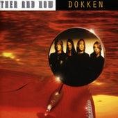 Then and Now de Dokken
