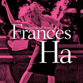 Frances Ha (Music From The Motion Picture) OST de Various Artists