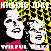 Wilful Days by Killing Joke