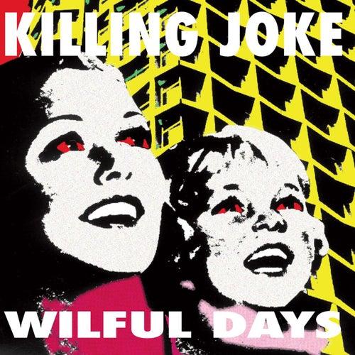 Wilful Days by Killing Joke