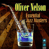 Essential Jazz Masters by Oliver Nelson