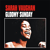 Gloomy Sunday by Sarah Vaughan