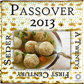 Passover 2013: A Twenty-First Century Seder by Various Artists