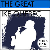The Great by Ike Quebec