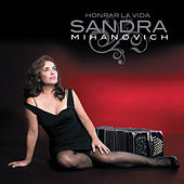 Honrar La Vida by Sandra Mihanovich