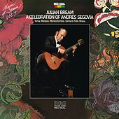 Music of Spain, Vol. 7 - A Celebration of Andrés Segovia by Julian Bream