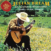 La Guitarra Romantica: Llobet - Pujol - Tárrega by Julian Bream
