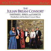 The Julian Bream Consort: Fantasies, Ayres and Dances by Julian Bream