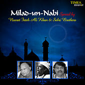 Milad-un-Nabi Special by Nusrat Fateh Ali Khan & Sabri Brothers by Various Artists