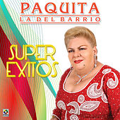 Super Exitos by Paquita La Del Barrio