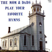The Mom & Dads Play Your Favorite Hymns by The Mom & Dads