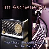 Im Ascheregen (The Most Beautiful Songs in the World) by Various Artists