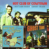 Dev'lish Mary & Ghost Train de Hot Club of Cowtown