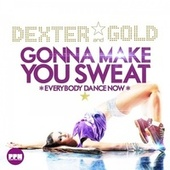 Gonna Make You Sweat (Everybody Dance Now) by Dexter