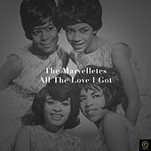 The Marvelletes, All the Love I Got by The Marvelettes