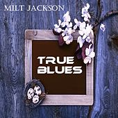 True Blues by Milt Jackson