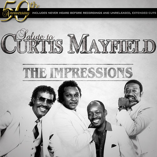 The Impression's 50th Anniversary Salute to Curtis Mayfield by The Impressions