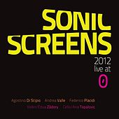 Sonic Screens 2012 (Live At O') by Various Artists