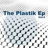 The Plastik Ep, Vol. 4 by Various Artists
