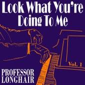 Look What You're Doing to Me, Vol. 1 de Professor Longhair