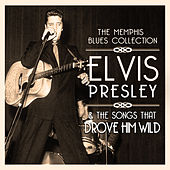 Elvis Presley & The Songs That Drove Him Wild de Various Artists