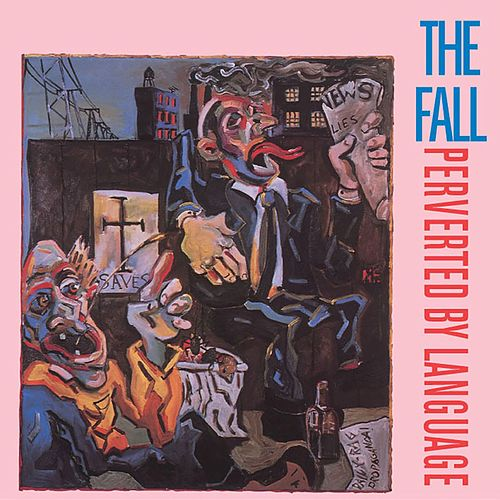 Perverted By Language by The Fall