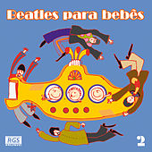 Beatles Para Bebês Vol. 2 by Sweet Little Band