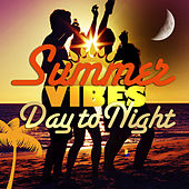 Ultimate Summer Vibes - Day to Night de Various Artists