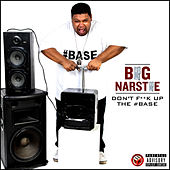 Don't Fuck Up the Base von Big Narstie