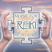 Music For Reiki & Meditation von Shajan