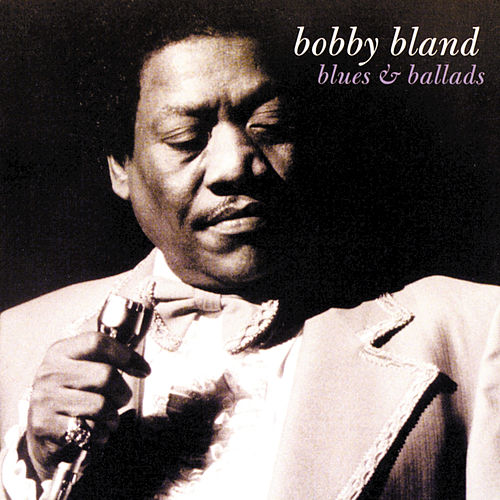 Blues & Ballads by Bobby Blue Bland