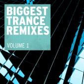 Biggest Trance Remixes, Vol. 1 de Various Artists
