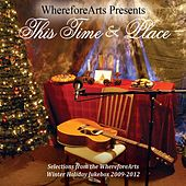 This Time & Place (Wherefore Arts Presents) von Various Artists
