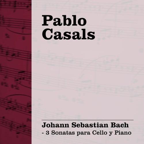 Pablo Casals Interpreta Bach, Vol. 2 (3 Sonatas para Cello y Piano) by Paul Baumgartner
