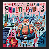 Gumbo Pants by Paul and Storm
