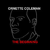 The Beginning by Ornette Coleman
