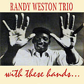 With These Hands by Randy Weston