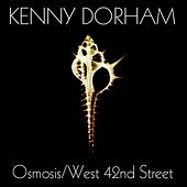 Kenny Dorham: Osmosis/West 42nd Street by Kenny Dorham