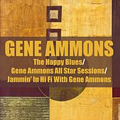 Gene Ammons: The Happy Blues/gene Ammons All Star Sessions/jammin' in Hi Fi With Gene Ammons de Gene Ammons