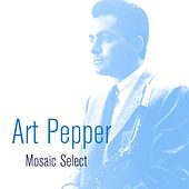 Art Pepper: Mosaic Select by Art Pepper