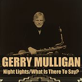 Gerry Mulligan: Night Lights/What Is There To Say? de Gerry Mulligan