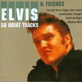 Elvis & Friends - 50 Great Tracks von Various Artists