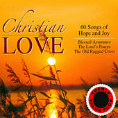 Christian Love - 60 Songs of Hope and Joy de Various Artists