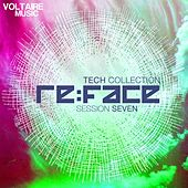 Re:Face Session Seven (Tech Collection) by Various Artists