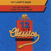 Fat Larry's Band: 12 Inch Classics - EP de Fat Larry's Band