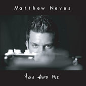 You and Me by Matthew Neves
