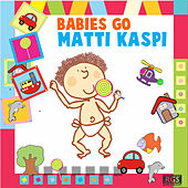 Babies Go Matti Kaspi by Sweet Little Band