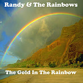The Gold In The Rainbow by Randy and the Rainbows