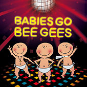 Babies Go Bee Gees by Sweet Little Band