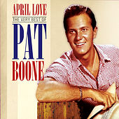 Pat Boone: April Love by Pat Boone
